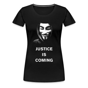 Anonymous - Justice Is Coming - WOMEN - Women's Premium T-Shirt