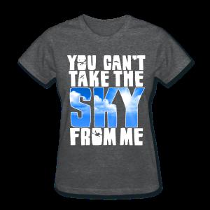 Girls Can't Take sky - Women's T-Shirt