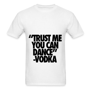 T-Shirt Trust me you can dance - Men's T-Shirt