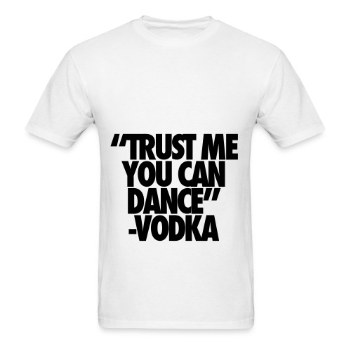 T-Shirt Trust me you can dance - Men's T-Shirt