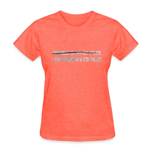 I Am Furiosa's Co-Pilot (Womens) - Women's T-Shirt