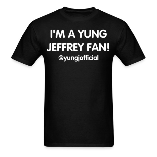 I'm a Yung Jeffrey Fan T-Shirt - Men's T-Shirt