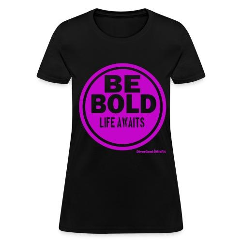 Be BOLD in Purple - Women's T-Shirt