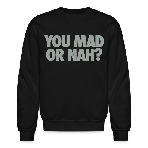 U mad? Crewnck - Crewneck Sweatshirt