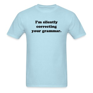 I'm Silently Correcting Your Grammar (1) - Men's T-Shirt