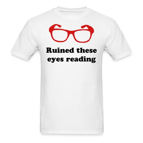 Ruined These Eyes Reading - Men's T-Shirt