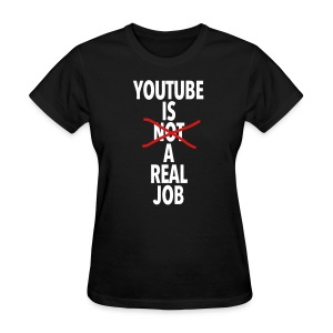Real Job - Women's T-Shirt