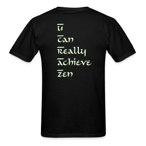 Glow in the Dark U Can Really Achieve Zen shirt - Men's T-Shirt