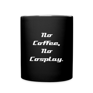 No Coffee, No Cosplay Mug - Full Color Mug