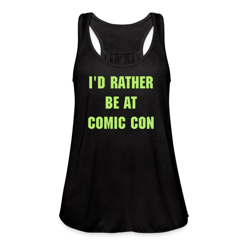 I'd Rather Be At Comic Con Women's Tank - Women's Flowy Tank Top by Bella