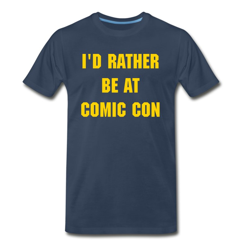 I'd Rather Be At Comic Con Men's Shirt - Men's Premium T-Shirt