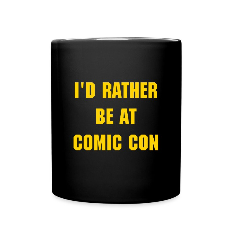 I'd rather be at comic con mug - Full Color Mug