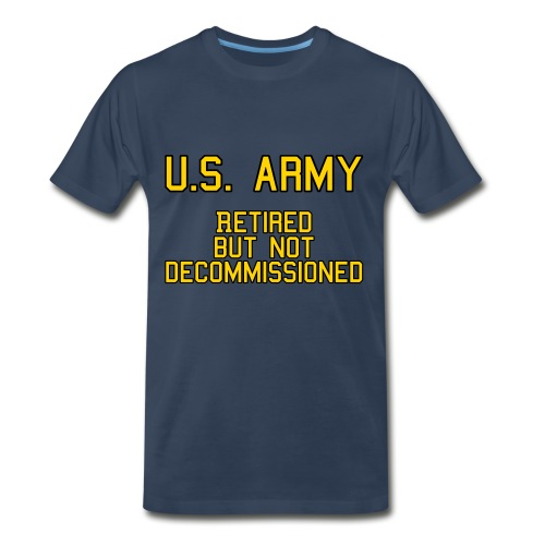 Retired but Not Decommissioned (Army) - Men's Tee - Men's Premium T-Shirt
