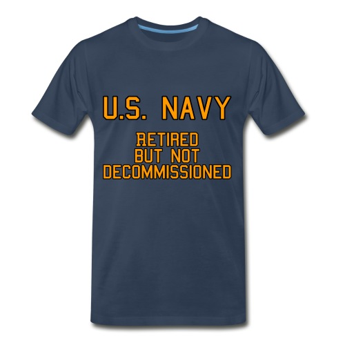 Retired but not Decommissioned (Navy) - Men's Tee - Men's Premium T-Shirt
