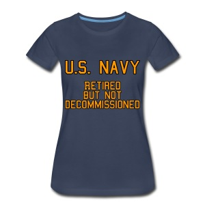 Retired but not Decommissioned (Navy) - Women's Tee - Women's Premium T-Shirt