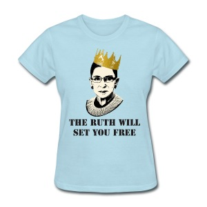 The Ruth Will Set You Free - Women's T-Shirt