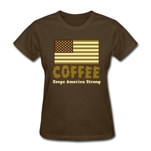 Coffee Keeps America Strong - Women's Tee - Women's T-Shirt