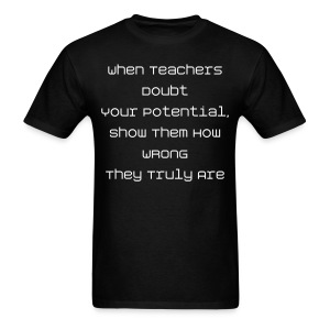 Prove Your Teacher Wrong II - Men's T-Shirt