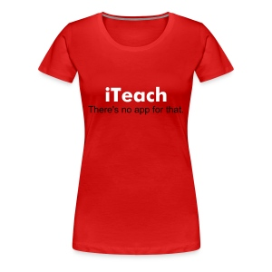 iTeach - Women's Premium T-Shirt