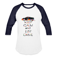 T-Shirts ~ Men's Baseball T-Shirt ~ Keep calm and just drive Men's Baseball T-Shirt