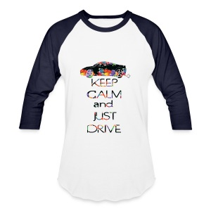 Keep calm and just drive Men's Baseball T-Shirt - Baseball T-Shirt