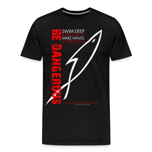 BE DANGEROUS (Multicolor on black) - Men's Premium T-Shirt