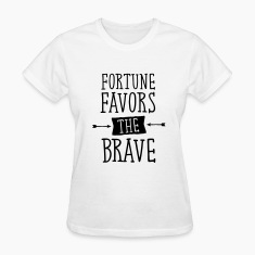 Fortune Favors The Brave Women's T-Shirts