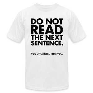 Dont Read - Men's T-Shirt by American Apparel