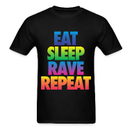 T-Shirts ~ Men's T-Shirt ~ Eat Sleep Rave Repeat