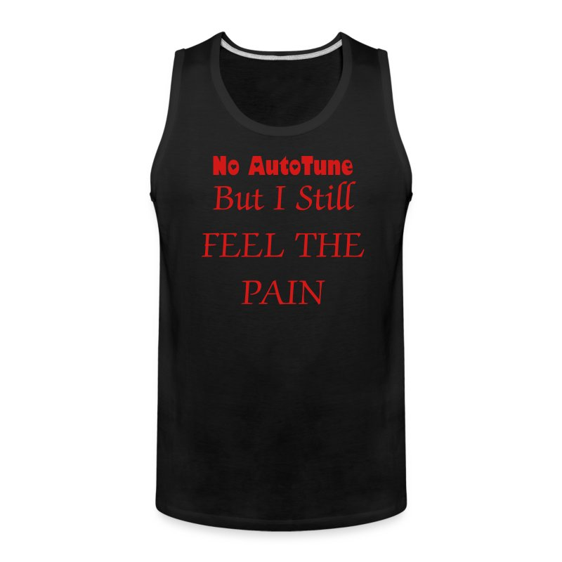 I Feel The Pain II - Men's Premium Tank
