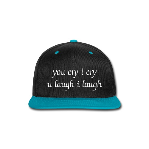 you cry i cry snapback - Snap-back Baseball Cap