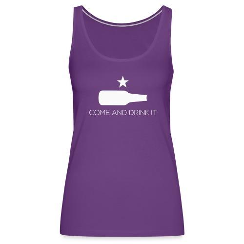 Come and Drink It Women's Tank - Women's Premium Tank Top