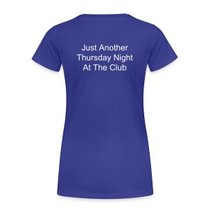 Just Another Thursday Night...(LADIES) - Women's Premium T-Shirt