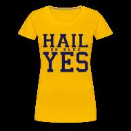 T-Shirts ~ Women's Premium T-Shirt ~ Hail YES