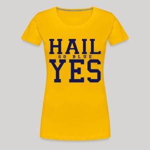Hail YES - Women's Premium T-Shirt