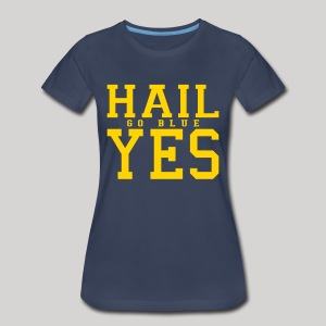 Hail YES - Women's Premium T-Shirt