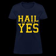 T-Shirts ~ Women's T-Shirt ~ Hail YES