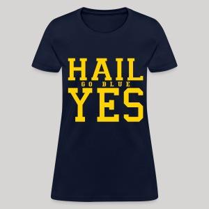 Hail YES - Women's T-Shirt