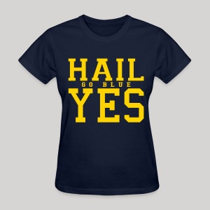 Hail YES - Women's T-Shirt