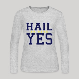 Hail YES - Women's Long Sleeve Jersey T-Shirt