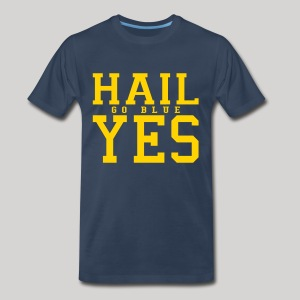 Hail YES - Men's Premium T-Shirt