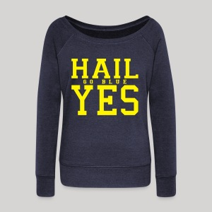 Hail YES - Women's Wideneck Sweatshirt