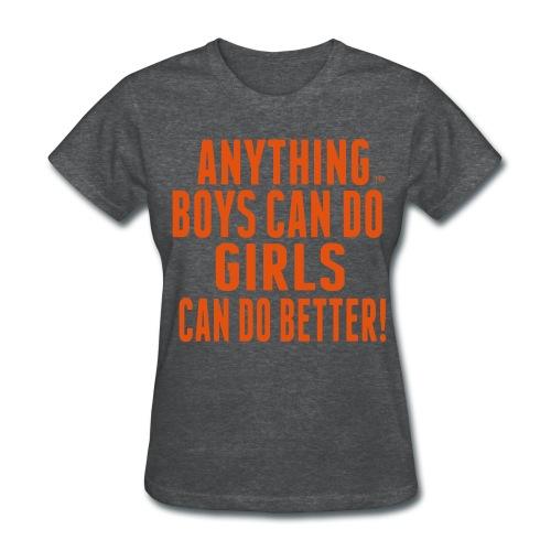 Anything Boys Girls Better Gildan - Women's T-Shirt