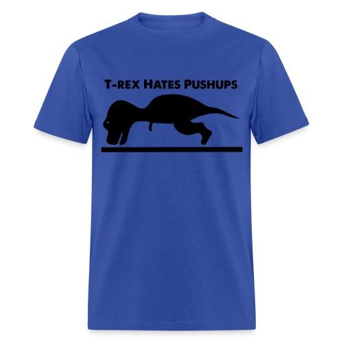 T Rex Hates Push Ups - Men's T-Shirt