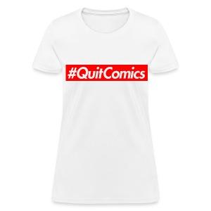 #QUITCOMICS (for the ladies) - Women's T-Shirt