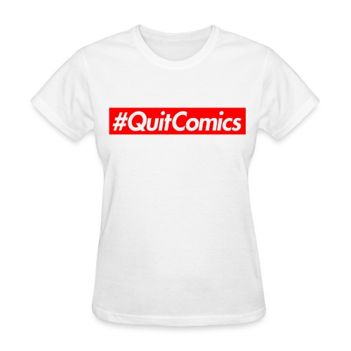 #QUITCOMICS (for the ladies) - Women's T-Shirt