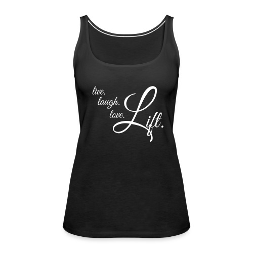 Ladies live, laugh, lift training top - Women's Premium Tank Top