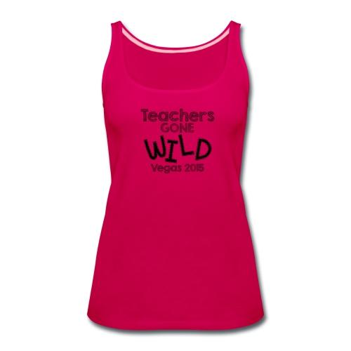 Teachers Gone WILD Vegas 2015 TANK - Women's Premium Tank Top