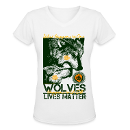 T-Shirts ~ Women's V-Neck T-Shirt ~ Wolves Lives Matter™ - Love Our Brother, Ma'iingan