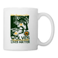 Mugs & Drinkware ~ Coffee/Tea Mug ~ Wolves Lives Matter™ - Love Our Brother, Ma'iingan